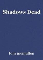 Shadows Dead