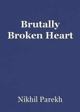 Brutally Broken Heart