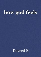 how god feels