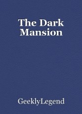 The Dark Mansion