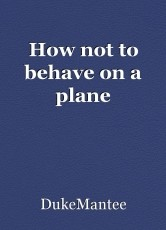 How not to behave on a plane