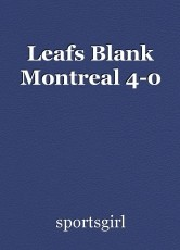 Leafs Blank Montreal 4-0