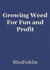 Growing Weed For Fun and Profit