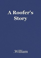 A Roofer's Story