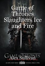Game of Thrones Slaughters Ice and Fire