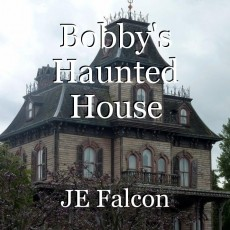 Bobby's Haunted House