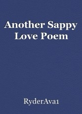 Another Sappy Love Poem
