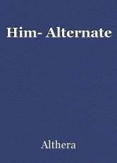 Him- Alternate