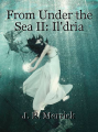 From Under the Sea II: Il'dria