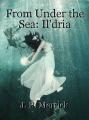 From Under the Sea: Il'dria