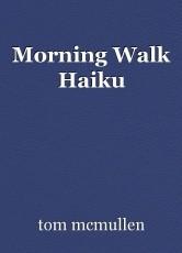 Morning Walk Haiku