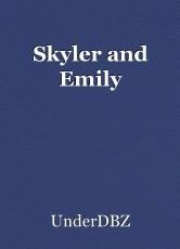Skyler and Emily