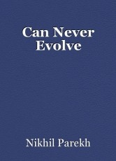 Can Never Evolve