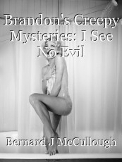 Brandon's Creepy Mysteries: I See No Evil