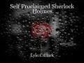 Self Proclaimed Sherlock Holmes