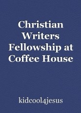 Christian Writers Fellowship at Coffee House