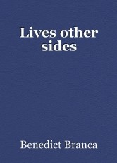 Lives other sides