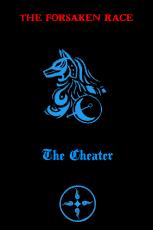 The Forsaken Race; The Cheater