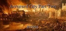 Accursed City Part Two