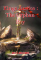 Kings Justice : The Orphan Boy