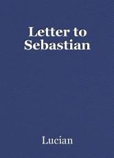 Letter to Sebastian