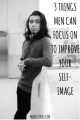 3 Things Men Can Focus On To Improve Your Self-Image