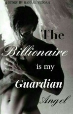 The Billionaire Is My Guardian Angel