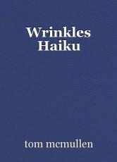 Wrinkles Haiku