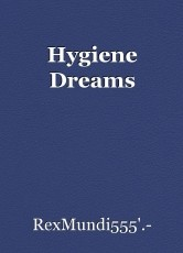 Hygiene Dreams
