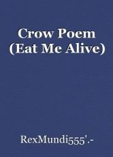 Crow Poem (Eat Me Alive)