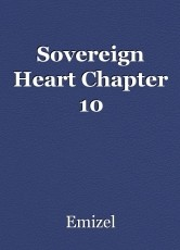 Sovereign Heart Chapter 10
