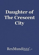 Daughter of The Crescent City