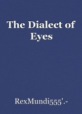 The Dialect of Eyes