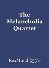 The Melancholia Quartet