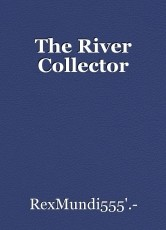 The River Collector