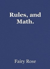 Rules, and Math.