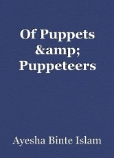 Of Puppets & Puppeteers