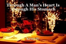 Through A Man's Heart Is Through His Stomach