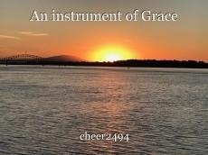 An instrument of Grace