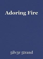 Adoring Fire