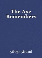 The Axe Remembers