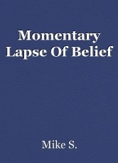 Momentary Lapse Of Belief