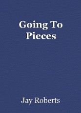 Going To Pieces