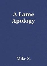A Lame Apology