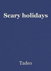 Scary holidays