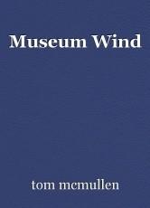 Museum Wind