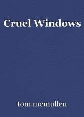 Cruel Windows