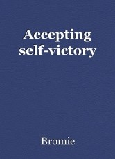 Accepting self-victory