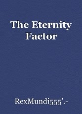 The Eternity Factor