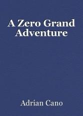 A Zero Grand Adventure